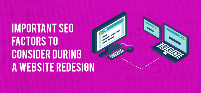 Important SEO Factors to consider during Website Redesign