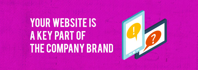 Your Website is a Key Part of the Company Brand